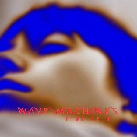 Wave-Machines-Pollen