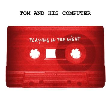 tom-and-his-computer-playing-in-the-night-ep