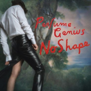perfume-genius-no-shape