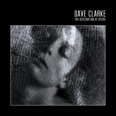 dave-clarke-desecration-of-desire